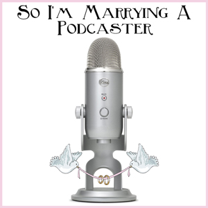 SoImMarryingAPodcaster-web-300px