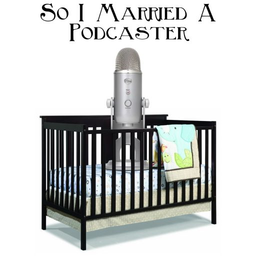 So I Married A Podcaster