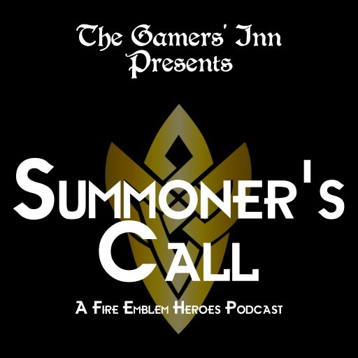 Summoner's Call, A Fire Emblem Heroes Podcast