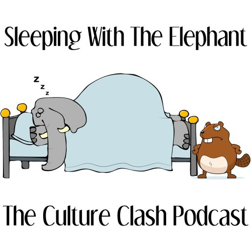 Sleeping With The Elephant - The Culture Clash Podcast